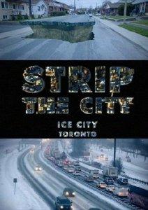 Strip the city. Toronto